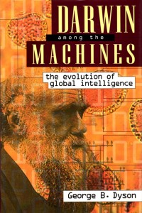 1 darwin-among-the-machines-by-george-dyson-1997-1st-printing